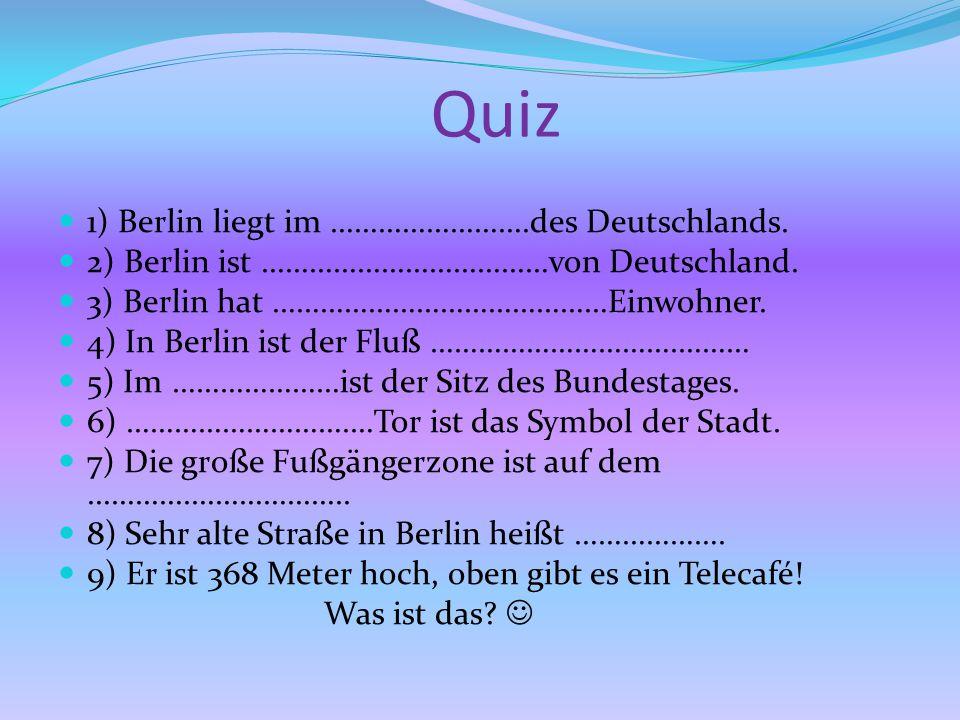 Quiz 1) Berlin liegt im …………………….des Deutschlands.