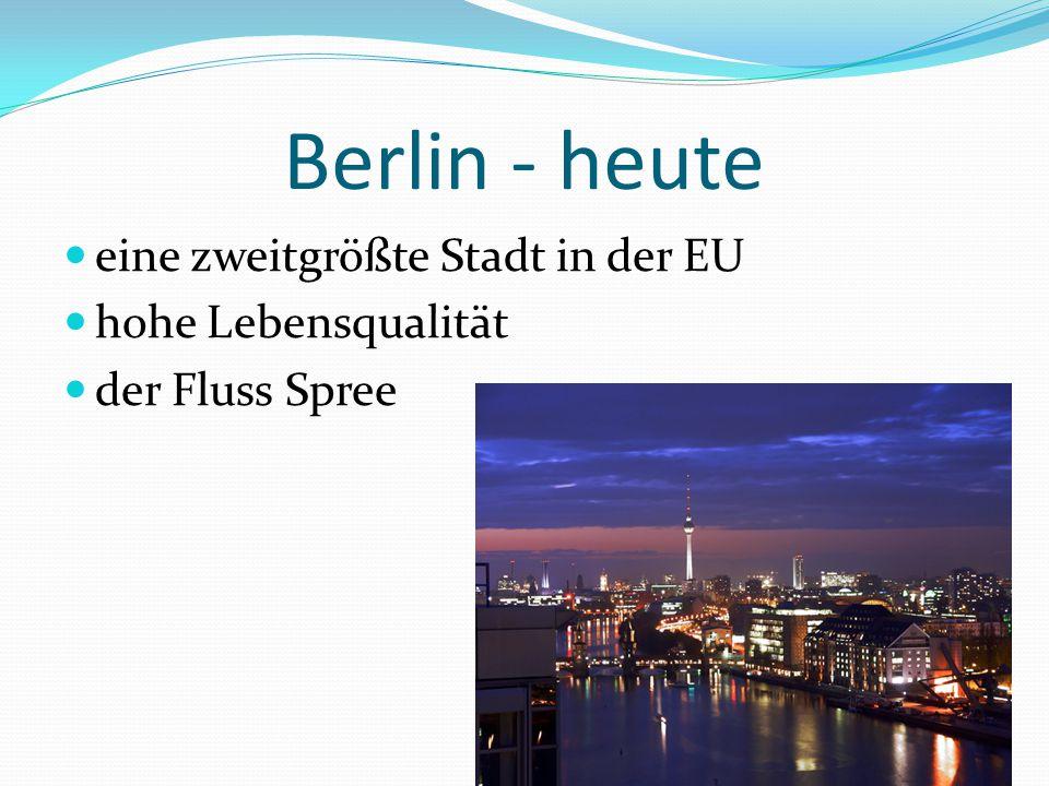 Berlin - heute eine zweitgrößte Stadt in der EU hohe Lebensqualität der Fluss Spree