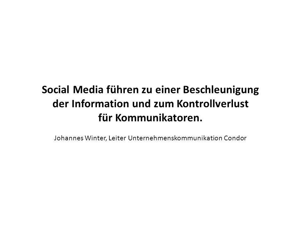 Social Media führen zu einer Beschleunigung der Information und zum Kontrollverlust für Kommunikatoren.