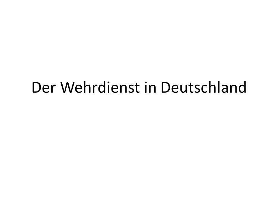 Der Wehrdienst in Deutschland