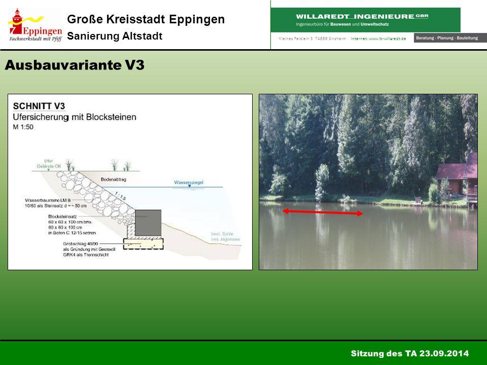 Kleines Feldlein 3 74889 Sinsheim Internet: www.ib-willaredt.de Sitzung des TA 23.09.2014 Große Kreisstadt Eppingen Sanierung Altstadt Ausbauvariante V3