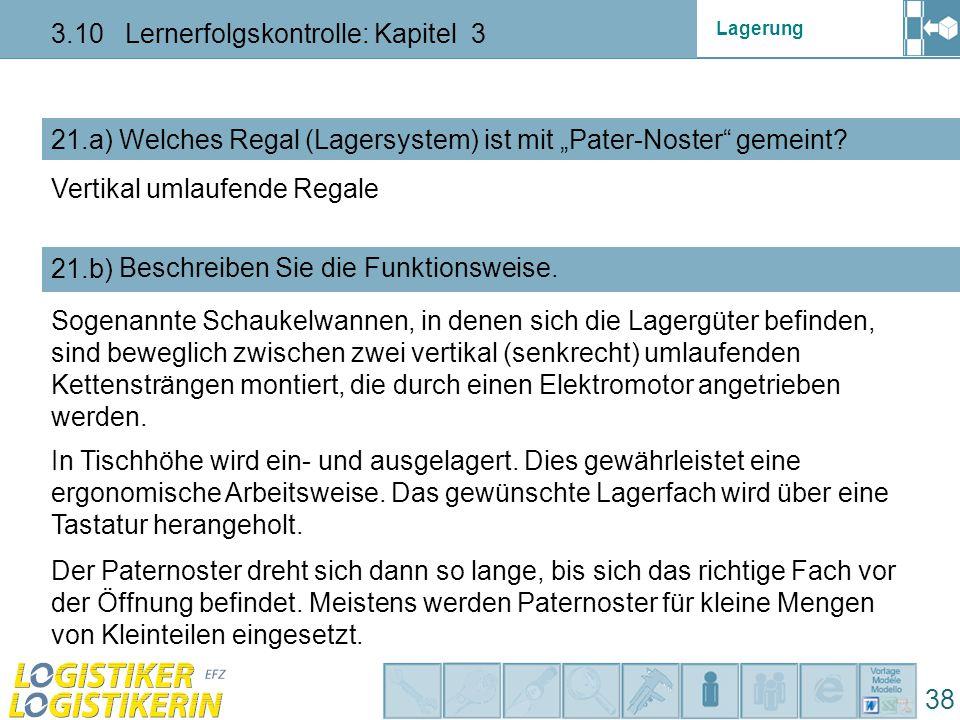 """Lagerung 3.10 Lernerfolgskontrolle: Kapitel 3 38 21.a) Welches Regal (Lagersystem) ist mit """"Pater-Noster gemeint."""