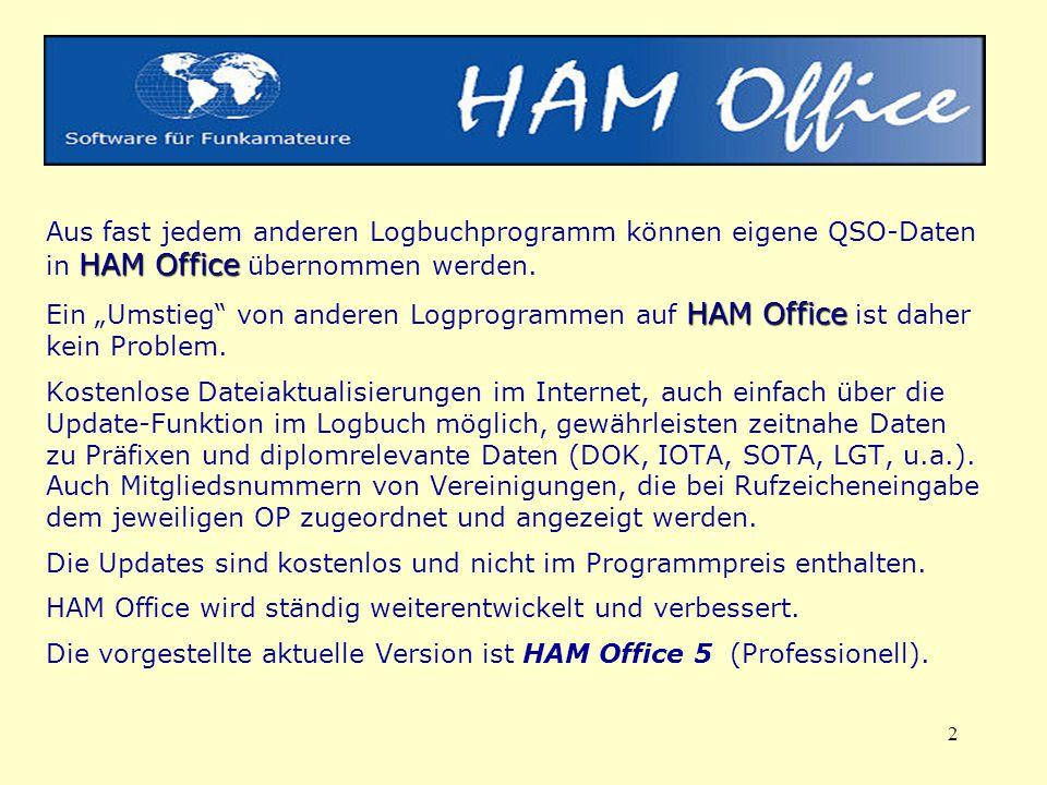 """2 HAM Office HAM Office Aus fast jedem anderen Logbuchprogramm können eigene QSO-Daten in HAM Office übernommen werden. Ein """"Umstieg"""" von anderen Logp"""
