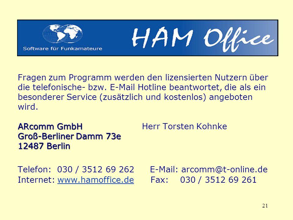 21 ARcomm GmbH Groß-Berliner Damm 73e 12487 Berlin Fragen zum Programm werden den lizensierten Nutzern über die telefonische- bzw. E-Mail Hotline bean