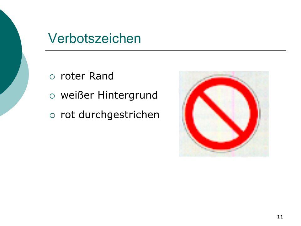 11 Verbotszeichen  roter Rand  weißer Hintergrund  rot durchgestrichen