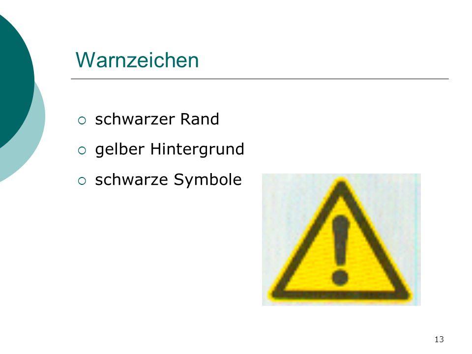 13 Warnzeichen sschwarzer Rand ggelber Hintergrund sschwarze Symbole
