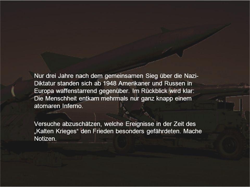 """1979 Der NATO-Doppelbeschluss legt fest, dass die USA 572 atomare """"Pershing 2 – Raketen und Marschflugkörper in Westeuropa aufstellen, falls die Sowjetunion ihre SS 20 – Raketen nicht abbauen."""