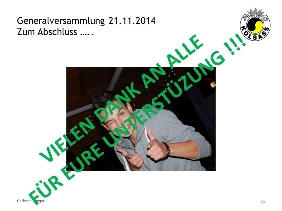 Generalversammlung 21.11.2014 Zum Abschluss …..