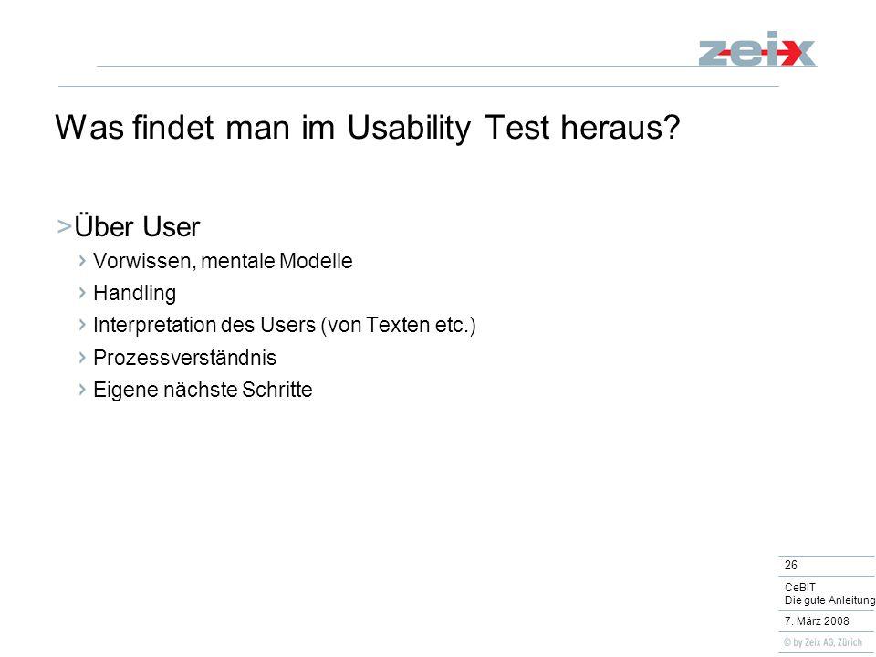 26 CeBIT Die gute Anleitung 7. März 2008 Was findet man im Usability Test heraus.