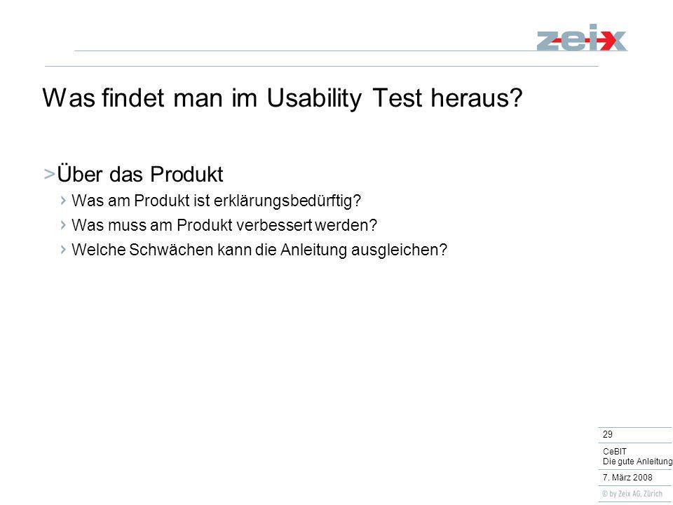 29 CeBIT Die gute Anleitung 7. März 2008 Was findet man im Usability Test heraus.