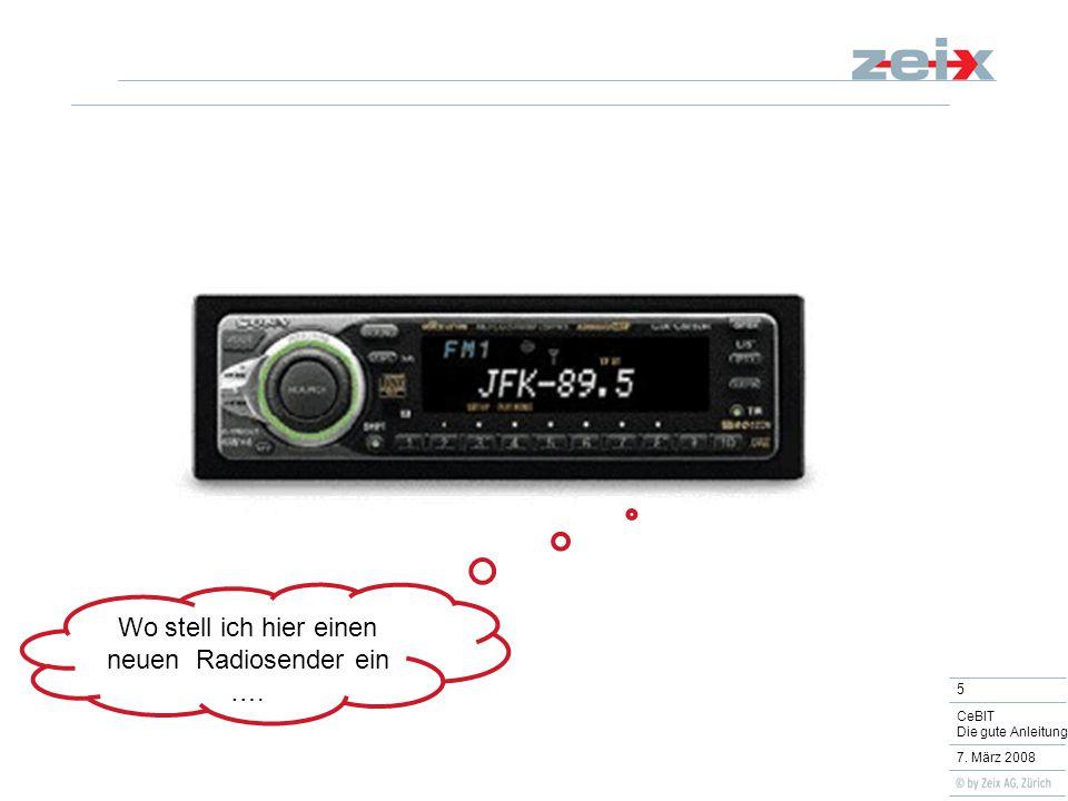 5 CeBIT Die gute Anleitung 7. März 2008 Wo stell ich hier einen neuen Radiosender ein ….