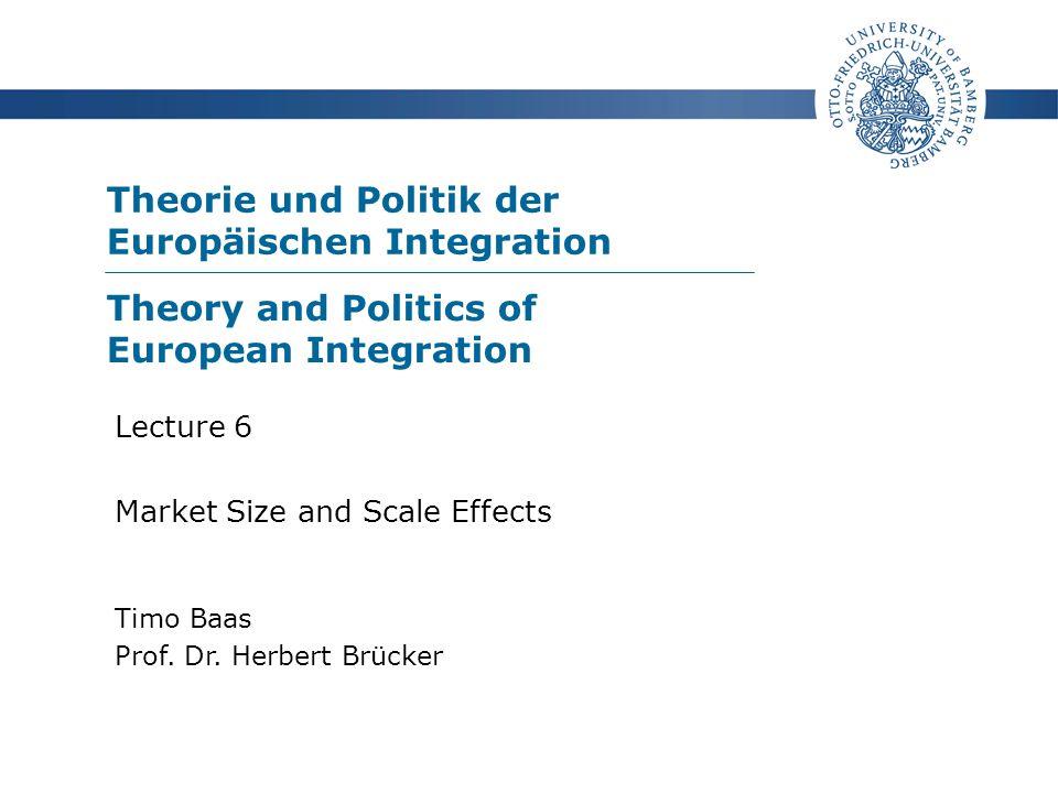 Theorie und Politik der Europäischen Integration Timo Baas Prof.