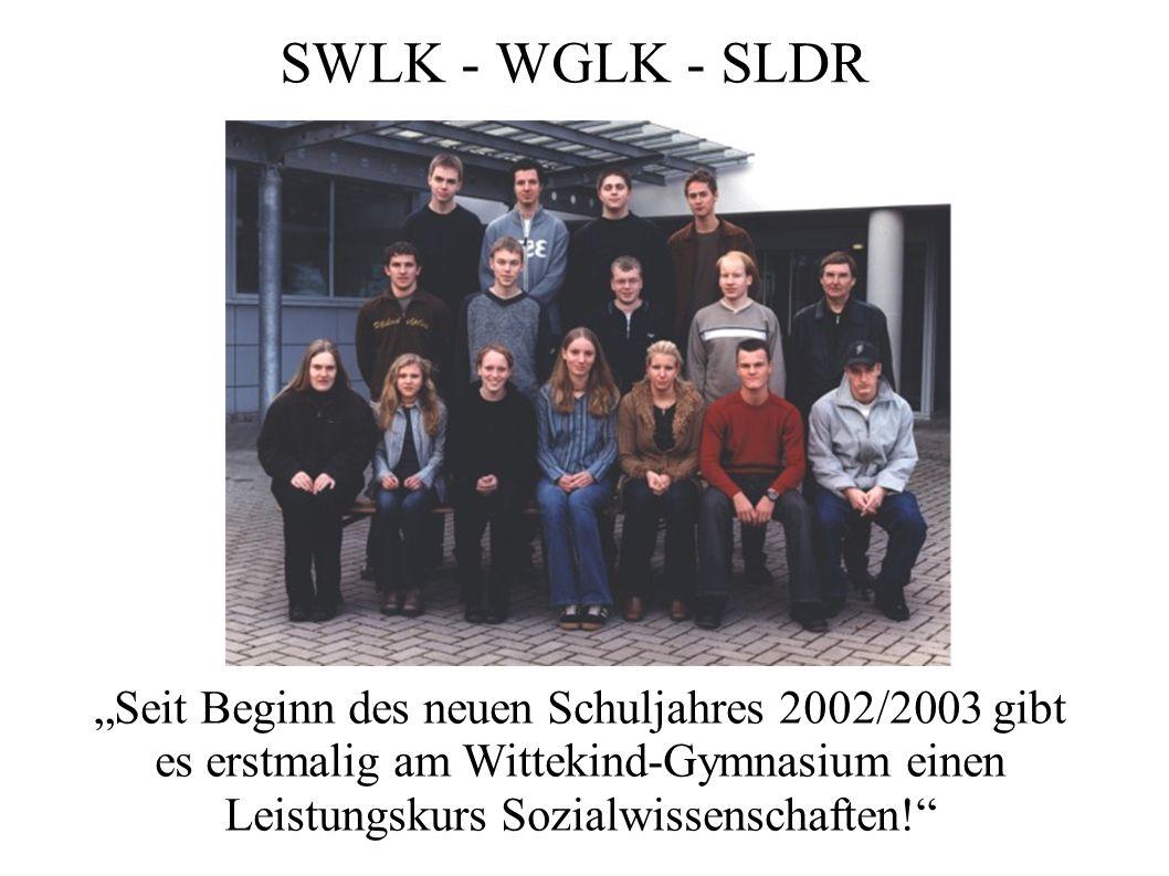 """SWLK - WGLK - SLDR """"Seit Beginn des neuen Schuljahres 2002/2003 gibt es erstmalig am Wittekind-Gymnasium einen Leistungskurs Sozialwissenschaften!"""