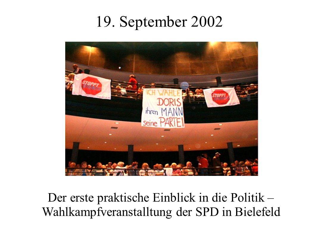 19. September 2002 Der erste praktische Einblick in die Politik – Wahlkampfveranstalltung der SPD in Bielefeld