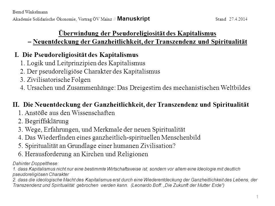 Überwindung der Pseudoreligiosität des Kapitalismus – Neuentdeckung der Ganzheitlichkeit, der Transzendenz und Spiritualität 1 Bernd Winkelmann Akadem