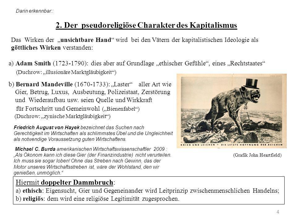 """2. Der pseudoreligiöse Charakter des Kapitalismus 4 a) Adam Smith (1723-1790): dies aber auf Grundlage """"ethischer Gefühle"""", eines """"Rechtstaates"""" (Duch"""