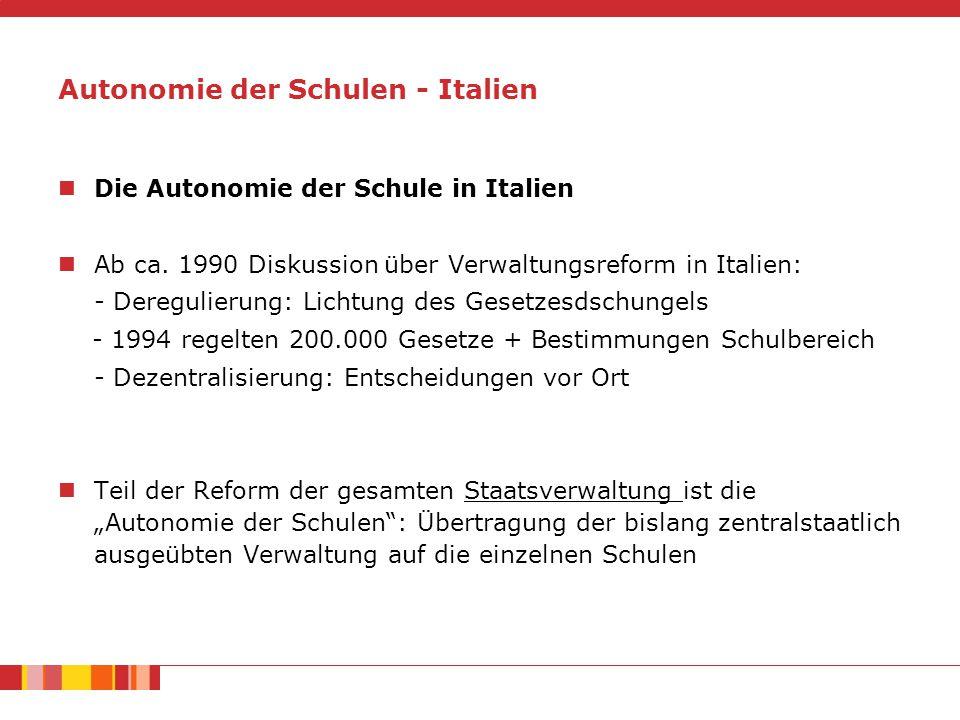Autonomie der Schulen - Italien Die Autonomie der Schule in Italien Ab ca.