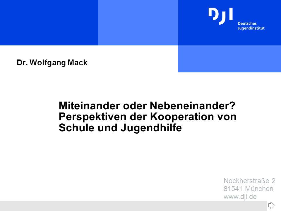 Nockherstraße 2 81541 München www.dji.de Dr. Wolfgang Mack Miteinander oder Nebeneinander.
