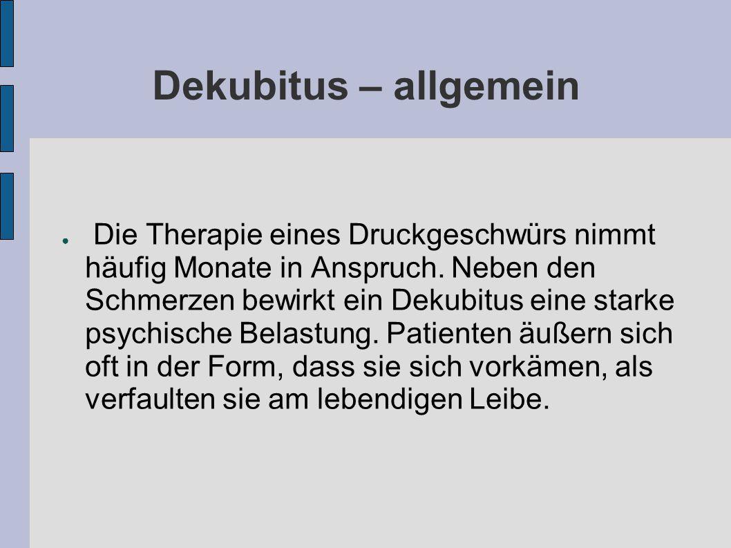 Dekubitus – allgemein ● Die Therapie eines Druckgeschwürs nimmt häufig Monate in Anspruch.