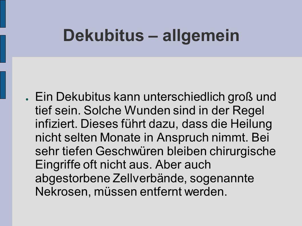 Dekubitus – allgemein ● Ein Dekubitus kann unterschiedlich groß und tief sein.