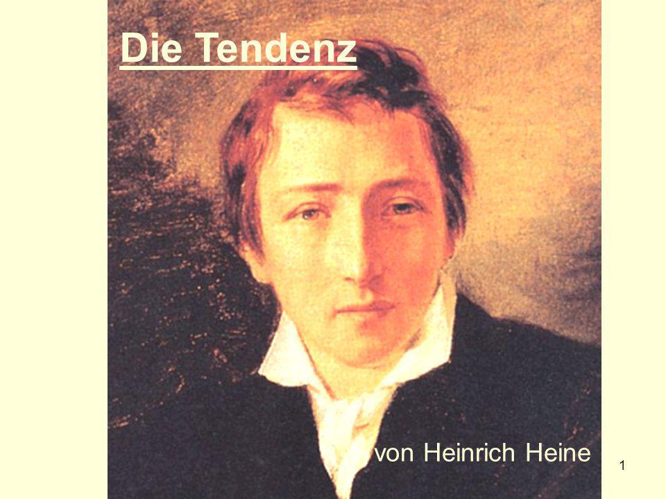 1 Die Tendenz von Heinrich Heine