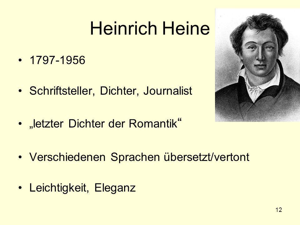 """12 Heinrich Heine 1797-1956 Schriftsteller, Dichter, Journalist """"letzter Dichter der Romantik """" Verschiedenen Sprachen übersetzt/vertont Leichtigkeit,"""
