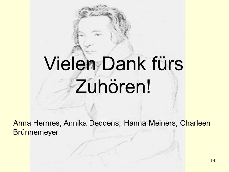 14 Vielen Dank fürs Zuhören! Anna Hermes, Annika Deddens, Hanna Meiners, Charleen Brünnemeyer