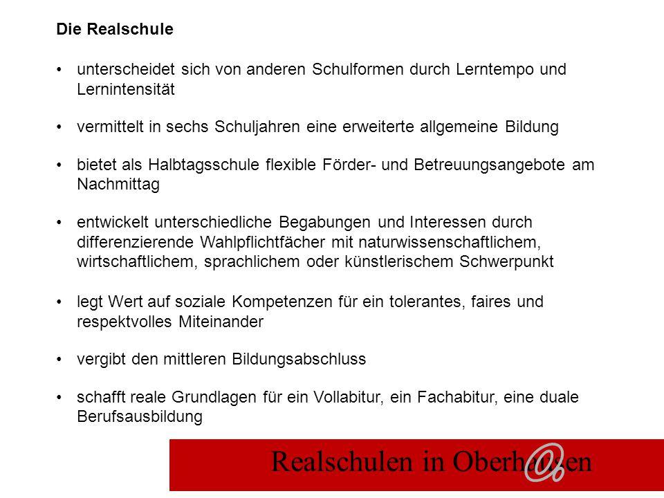 Realschulen in Oberhausen Die Realschule unterscheidet sich von anderen Schulformen durch Lerntempo und Lernintensität vermittelt in sechs Schuljahren
