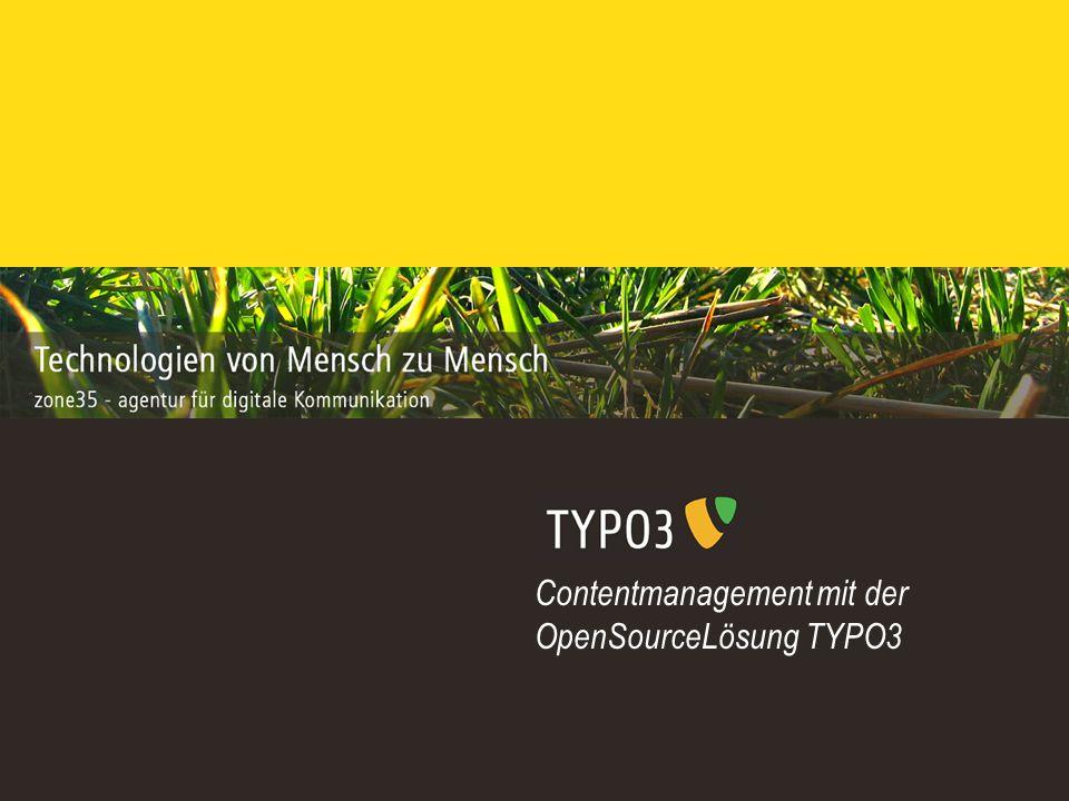 Technologien von Mensch zu Mensch - zone35 – agentur für digitale kommunikation Contentmanagement mit der OpenSourceLösung TYPO3
