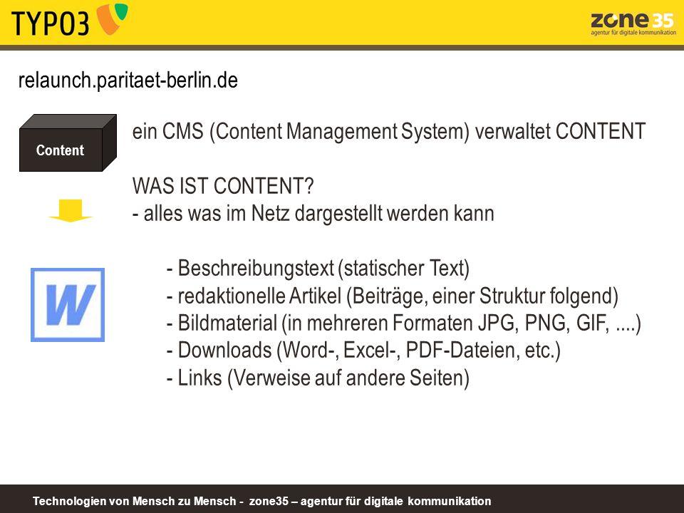 Technologien von Mensch zu Mensch - zone35 – agentur für digitale kommunikation Content relaunch.paritaet-berlin.de ein CMS (Content Management System) verwaltet CONTENT WAS IST CONTENT.