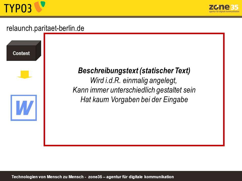 Technologien von Mensch zu Mensch - zone35 – agentur für digitale kommunikation Content relaunch.paritaet-berlin.de Beschreibungstext (statischer Text) Wird i.d.R.
