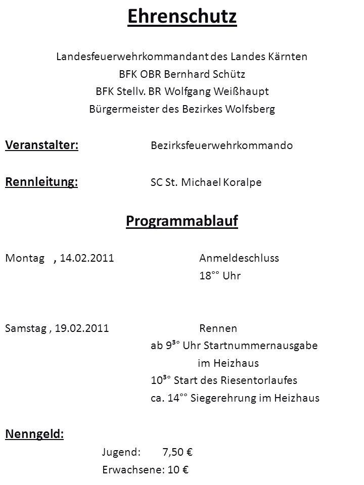 Ehrenschutz Landesfeuerwehrkommandant des Landes Kärnten BFK OBR Bernhard Schütz BFK Stellv.