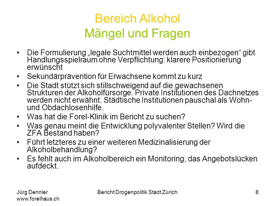 "Jürg Dennler www.forelhaus.ch Bericht Drogenpolitik Stadt Zürich9 Meine Wünsche an eine Suchtpolitik Referenzpunkt ""offene Szenen soll durch eine adäquate Beschreibung des Problems an Gewicht verlieren."