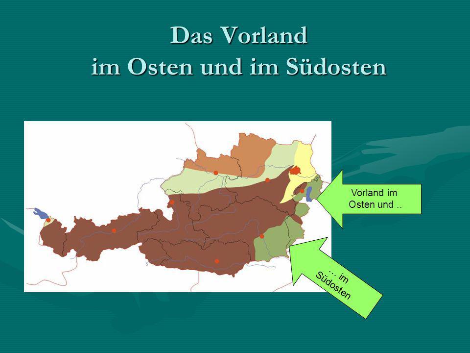 Das Vorland im Osten und im Südosten … im Südosten Vorland im Osten und..