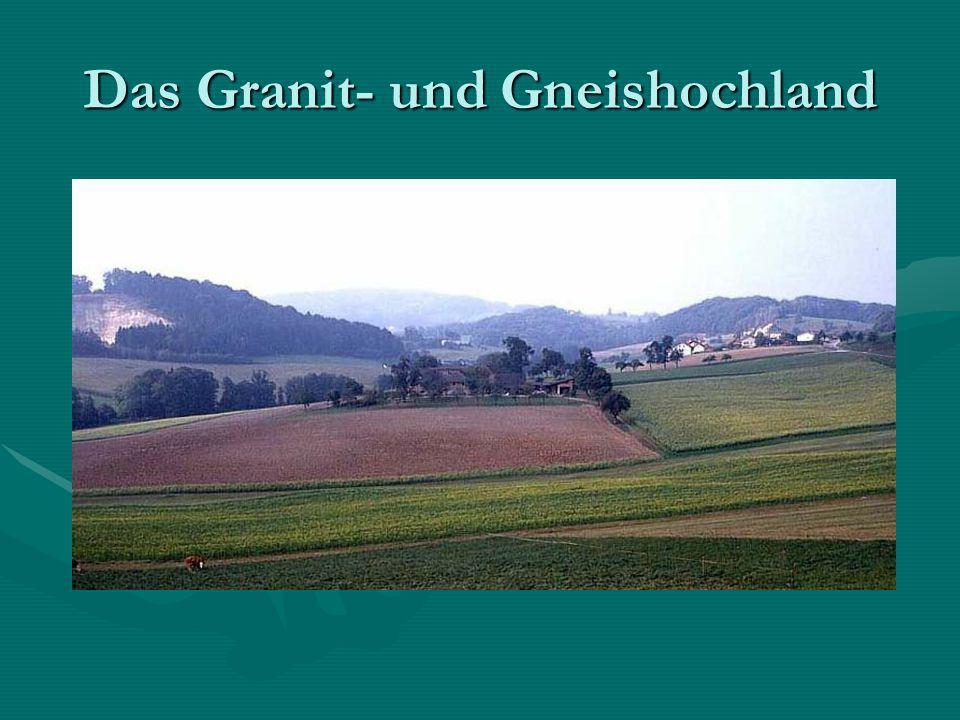 Das Granit- und Gneishochland