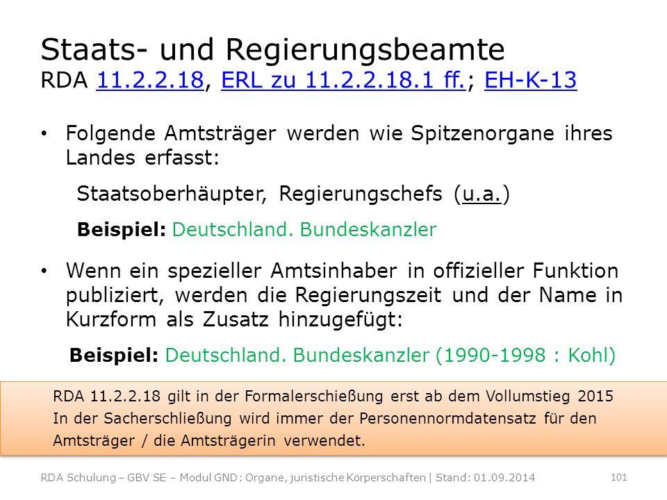 Staats- und Regierungsbeamte RDA 11.2.2.18, ERL zu 11.2.2.18.1 ff.; EH-K-1311.2.2.18ERL zu 11.2.2.18.1 ff.EH-K-13 Folgende Amtsträger werden wie Spitz