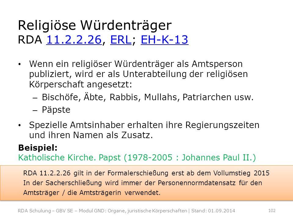 Religiöse Würdenträger RDA 11.2.2.26, ERL; EH-K-1311.2.2.26ERLEH-K-13 Wenn ein religiöser Würdenträger als Amtsperson publiziert, wird er als Unterabt