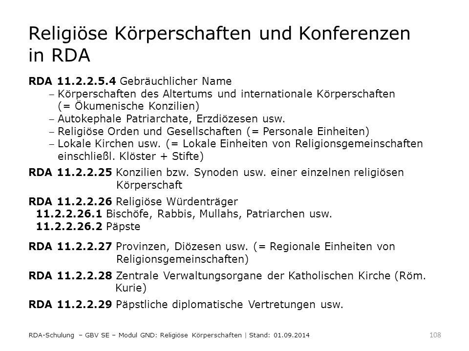 Religiöse Körperschaften und Konferenzen in RDA RDA 11.2.2.5.4 Gebräuchlicher Name Körperschaften des Altertums und internationale Körperschaften (=