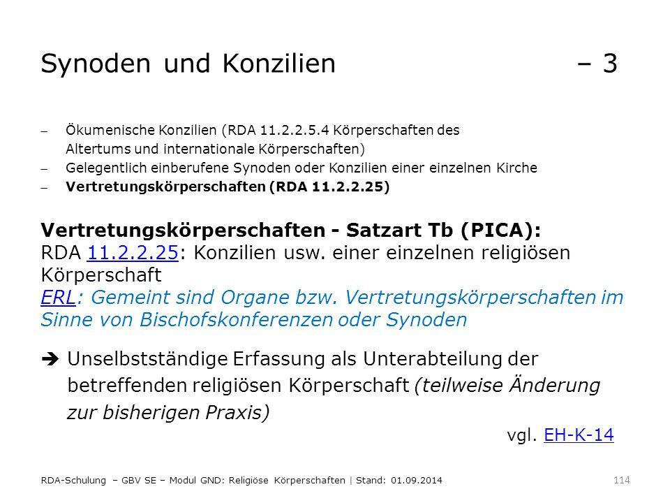 Synoden und Konzilien– 3 Ökumenische Konzilien (RDA 11.2.2.5.4 Körperschaften des Altertums und internationale Körperschaften) Gelegentlich einberuf