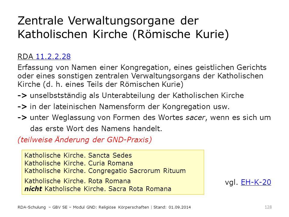 Zentrale Verwaltungsorgane der Katholischen Kirche (Römische Kurie) RDA 11.2.2.2811.2.2.28 Erfassung von Namen einer Kongregation, eines geistlichen G