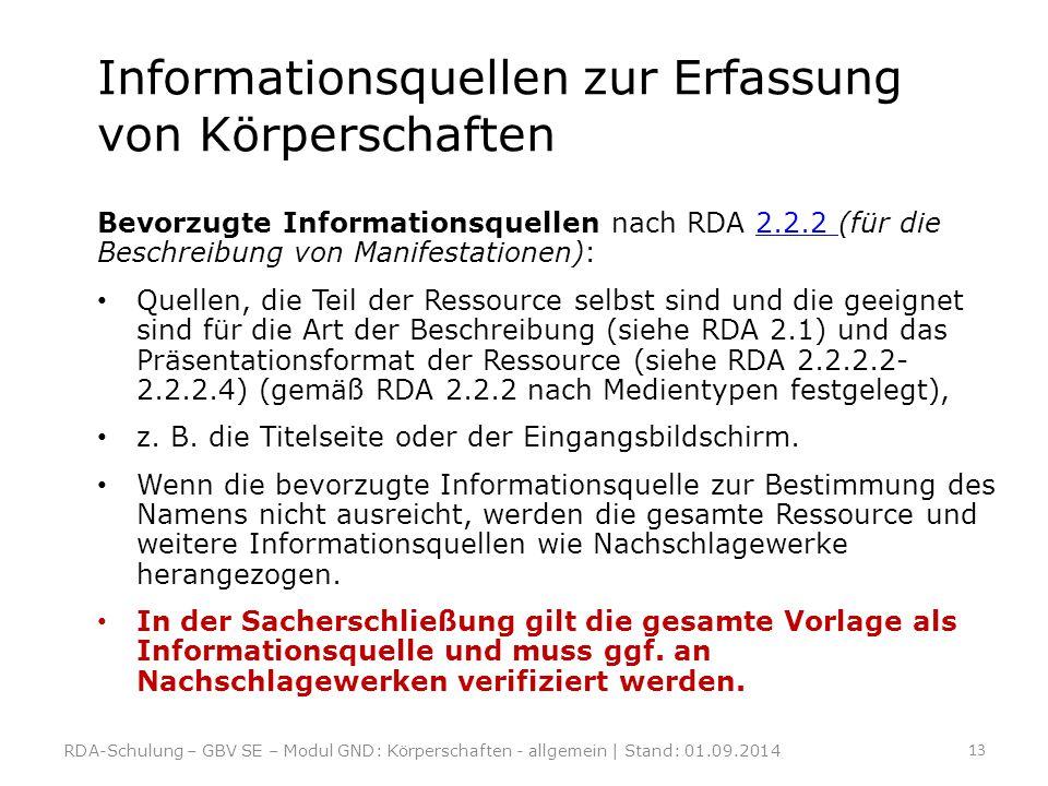 Informationsquellen zur Erfassung von Körperschaften Bevorzugte Informationsquellen nach RDA 2.2.2 (für die Beschreibung von Manifestationen):2.2.2 Qu