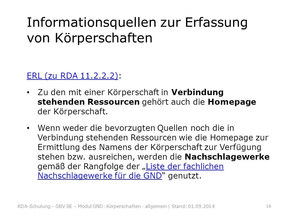 Informationsquellen zur Erfassung von Körperschaften ERL (zu RDA 11.2.2.2)ERL (zu RDA 11.2.2.2): Zu den mit einer Körperschaft in Verbindung stehenden