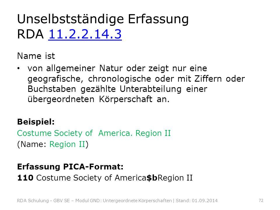 Unselbstständige Erfassung RDA 11.2.2.14.311.2.2.14.3 Name ist von allgemeiner Natur oder zeigt nur eine geografische, chronologische oder mit Ziffern