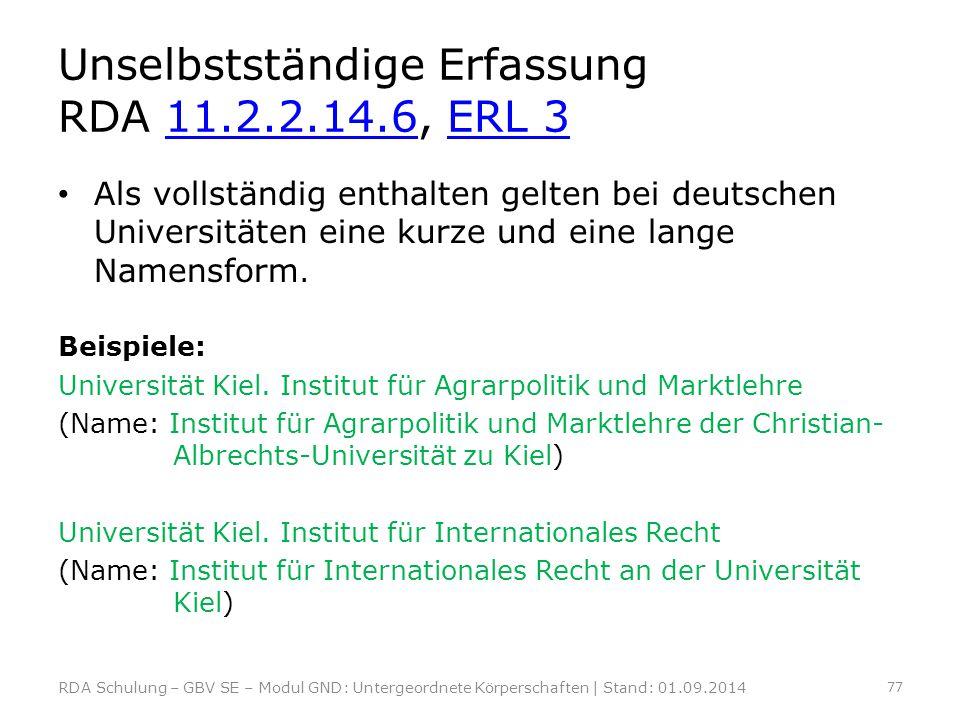 Unselbstständige Erfassung RDA 11.2.2.14.6, ERL 311.2.2.14.6ERL 3 Als vollständig enthalten gelten bei deutschen Universitäten eine kurze und eine lan