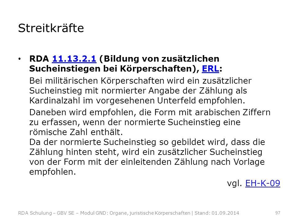 Streitkräfte RDA 11.13.2.1 (Bildung von zusätzlichen Sucheinstiegen bei Körperschaften), ERL:11.13.2.1ERL Bei militärischen Körperschaften wird ein zu