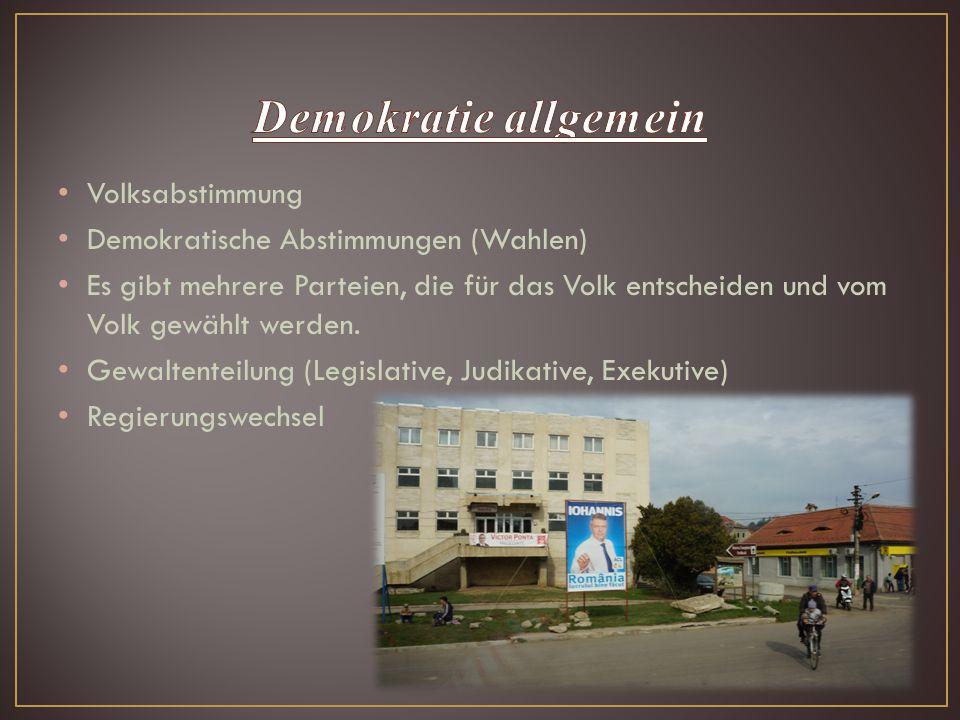 Volksabstimmung Demokratische Abstimmungen (Wahlen) Es gibt mehrere Parteien, die für das Volk entscheiden und vom Volk gewählt werden. Gewaltenteilun