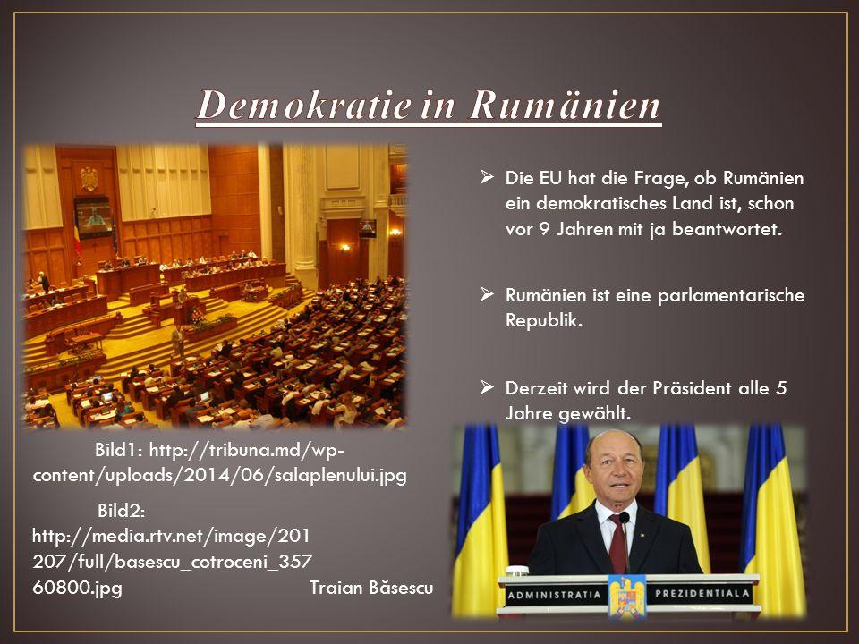 Bild1: http://tribuna.md/wp- content/uploads/2014/06/salaplenului.jpg  Die EU hat die Frage, ob Rumänien ein demokratisches Land ist, schon vor 9 Jah