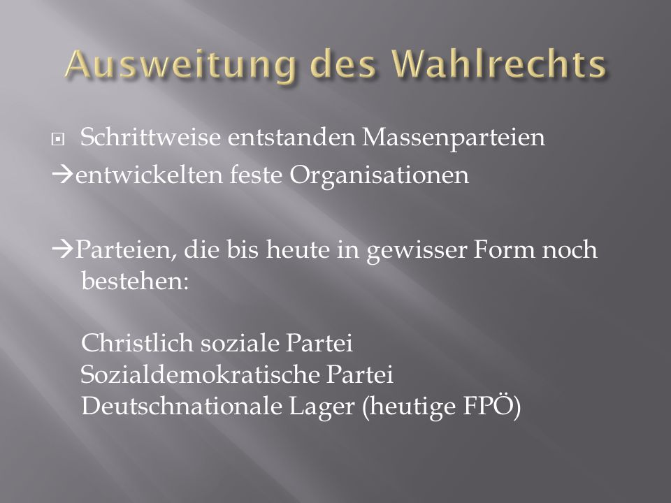  Deutschnationale Lager:  Ziel: führende Stellung der Deutschen zu sichern  1911 verbanden sich mehrere DN Parteien (wurde zur stärksten Fraktion)  Hitler übernahm antisemitische Neigung  Sozialdemokratische Partei:  Arbeiterschaft  Revolution scheiterte  war gespalten  konnten sich nicht halten- eine Seite zerfällt
