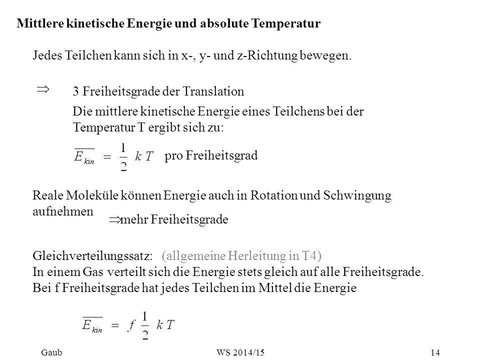 Mittlere kinetische Energie und absolute Temperatur Jedes Teilchen kann sich in x-, y- und z-Richtung bewegen. 3 Freiheitsgrade der Translation  Die