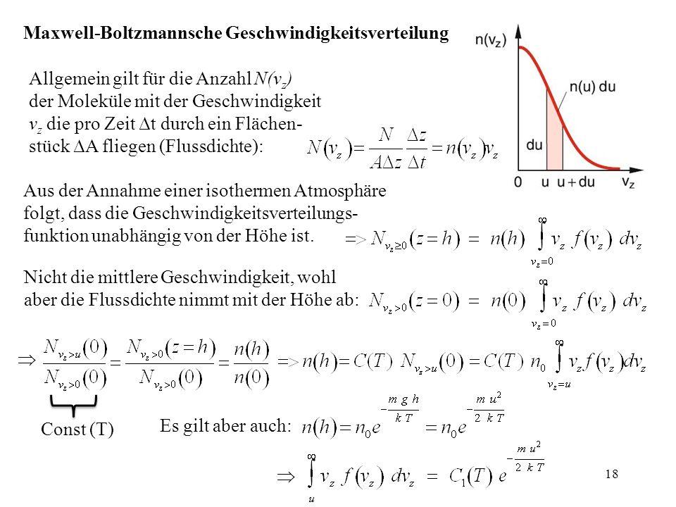 Maxwell-Boltzmannsche Geschwindigkeitsverteilung Aus der Annahme einer isothermen Atmosphäre folgt, dass die Geschwindigkeitsverteilungs- funktion una